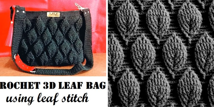 Crochet 3d Bag Tutorial Using Leaf Stitch Design Peak